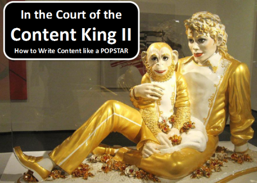 content is king part II